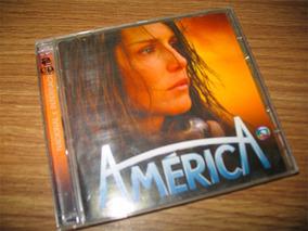 Cd Trilha Da Novela América - Nac. & Internac. Duplo (2005)