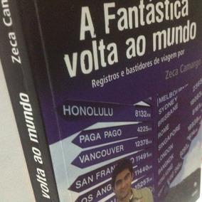 Livro - A Fantástica Volta Ao Mundo - Zeca Camargo