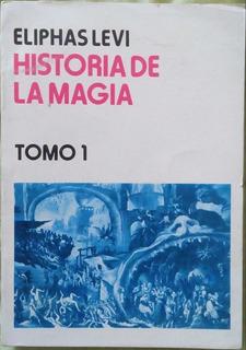 Historia De La Magia. Eliphas Levi Tomo 1