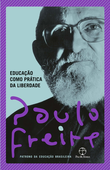 Educacao Como Pratica Da Liberdade-novo Paulo Freire
