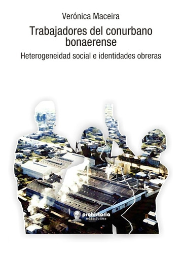 Trabajadores Del Conurbano - Valobra - Prohistoria