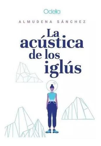 La Acústica De Los Iglús - Almudena Sánchez Envío Gratis*