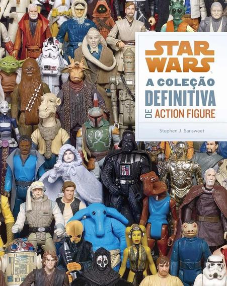 Livro Star Wars A Coleção Definitiva De Action Figure