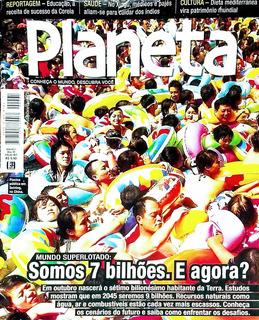 Revista Planeta - Somos Mais De 7 Bilhões E Agora? Ed 465