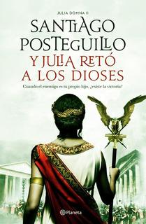 Y Julia Reto A Los Dioses - Santiago Posteguillo - Envio