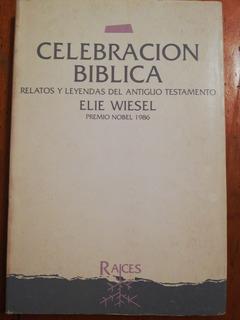 Elie Wiesel - Celebración Bíblica, Raíces #políglotalibros