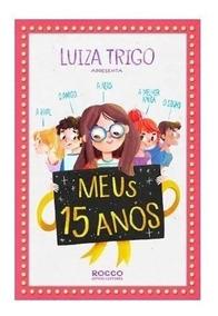Promoção! 10 Livros Meus 15 Anos Luiza Trigo Editora Rocco
