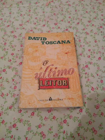 O Ultimo Leitor / David Toscana