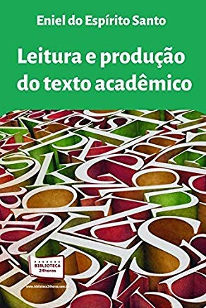Leitura E Produção Do Texto Acadêmico Eniel Do Espírito