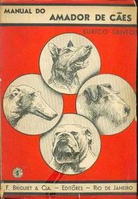 Eurico Santos Livro Manual Do Amador De Cães