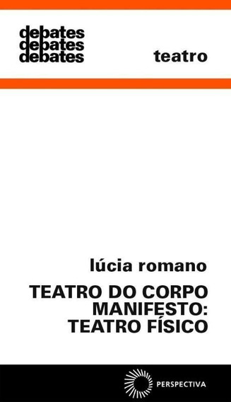 Teatro Do Corpo Manifesto - Teatro Fisico