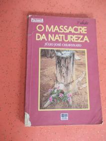 O Massacre Da Natureza - Coleção Polêmica