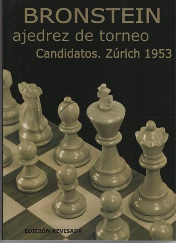 Imagen 1 de 1 de Ajedrez De Torneo - Zurich 1953 - David Bronstein