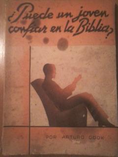 ¿puede Un Joven Confiar En La Biblia? De Arturo Cook, Mb!!