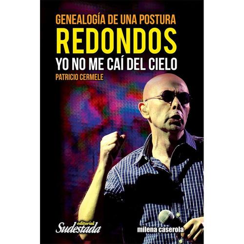 Redondos - Yo No Me Caí Del Cielo