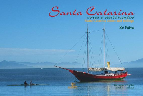 Santa Catarina - Cores E Sentimentos