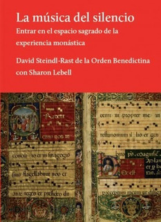 La Música Del Silencio, Steindl Rast, Hilo De Ariadna