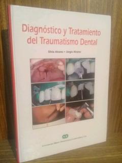 Diagnóstico Y Tratamiento De Traumatismo Dental - Alvares