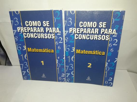 Lote 2 Livros Como Se Preparar Para Concursos Matemática 1,2
