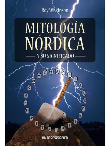 Libro Mitologia Nordica Y Su Significado - Ed. Antroposofica