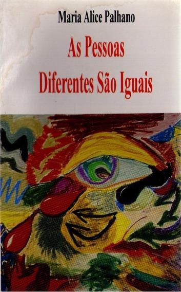 As Pessoas Diferentes São Iguais - Maria Alice Palhano