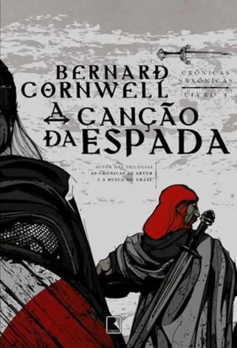 Livro Canção Da Espada - Crônicas Saxônicas Bernard Cornwell