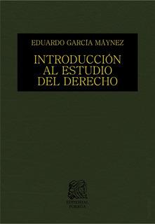 Introducción Al Estudio Del Derecho - García Máynez - Porrúa