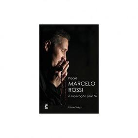 Livro Padre Marcelo Rossi A Superação Pela Fé