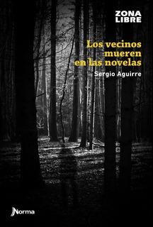 Los Vecinos Mueren En Las Novelas Sergio Agirre Zona Libre
