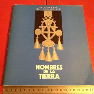 Hombres De La Tierra Antiguas Joyas Mapuche Platería