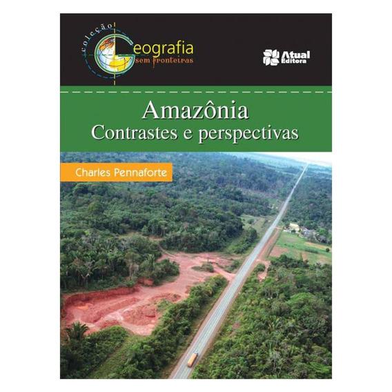 Amazônia Contrastes E Perspectivas