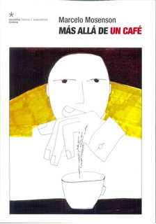 Mas Alla De Un Cafe De Mosenson Marcelo Aurelia Rivera Libro
