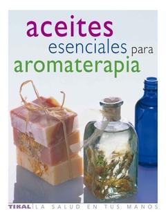 Libro Aceites Esenciales Para Aromaterapia Medicina Natural