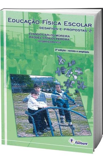 Livro Educação Física Escolar - Desafios E Propostas 2