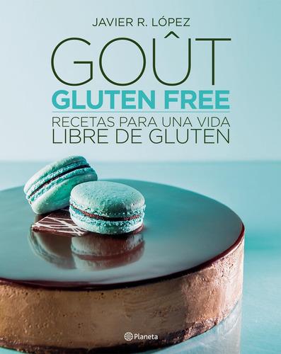 Imagen 1 de 2 de Goût, Gluten Free De Javier López- Planeta