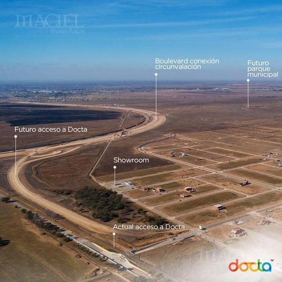 Docta Vendo Lote 1ª Etapa - 360 Mts2 - Apto P.h. Pos. Inmediata - Infraestructura Paga