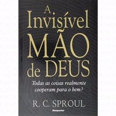 Livro A Mão Invisivel R. C. Sproul