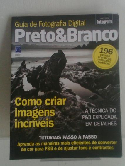 Guia De Fotografia Digital Preto & Branco N° 1