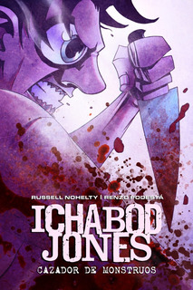 Ichabod Jones. Cazador De Monstruos