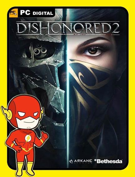 Dishonored 2 Pc - Steam Key (envio Flash)