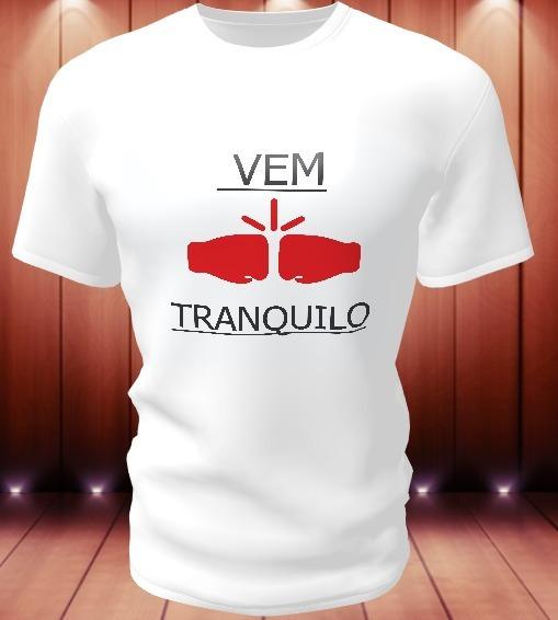 Camisa Camiseta Personalizada Vem Tranquilo