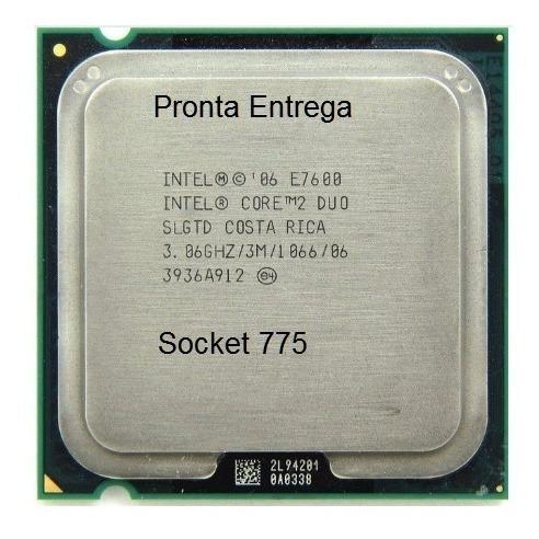 Proc. Intel Core 2 Duo E7600 3.06ghz 3mb 1066mhz + Pasta Tér