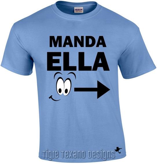 Playera Pareja (el) Manda Ella Mod21 By Tigre Texano Designs