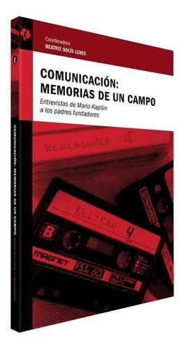 Libro Comunicación: Memorias De Un Campo