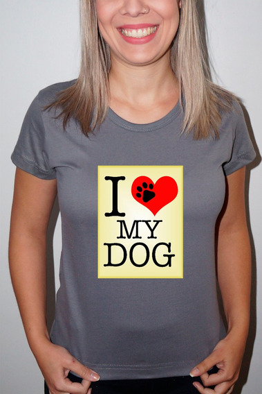 Baby Look Ou Camiseta I Love Dog