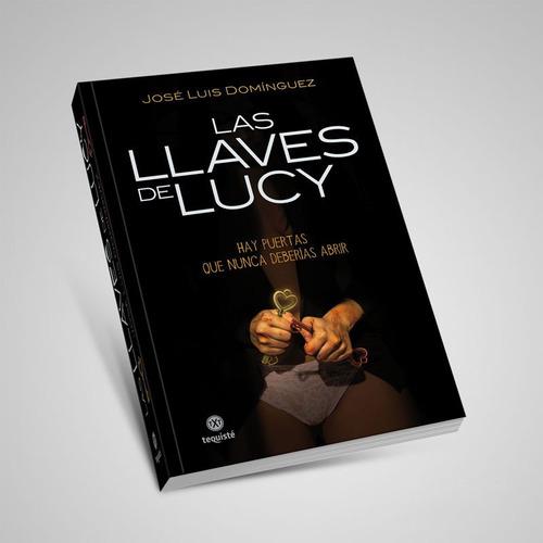 Las Llaves De Lucy. José Luis Domínguez