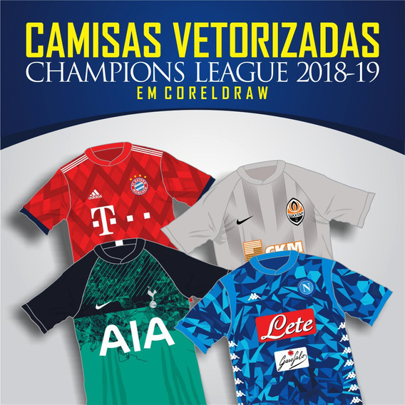 Vetores Coreldraw Camisas Champions League 2018/19