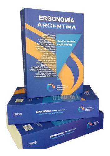 Ergonomía Argentina. Historia, Miradas Y Aplicaciones