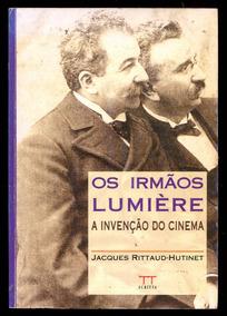 Os Irmãos Lumière- A Invenção Do Cinema- Frete Leve - L.2221