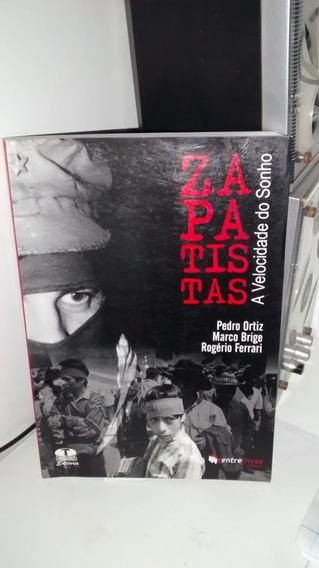 Zapatistas: A Velocidade Do Sonho - Pedro, Marco E Rogério
